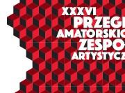 XXXVI Przegląd Amatorskich Zespołów Artystycznych
